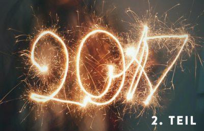 Jahresrückblick 2017 – Teil 2